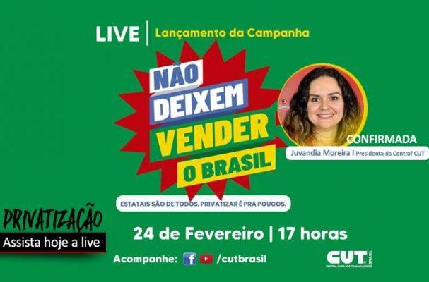 Contra privatizações, CUT e outras entidades lançam a campanha Não Deixem Vender o Brasil