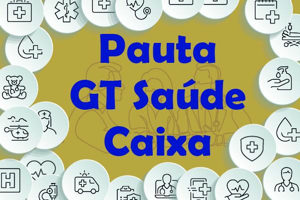 GT Saúde Caixa: reunião desta quinta-feira (18) está confirmada