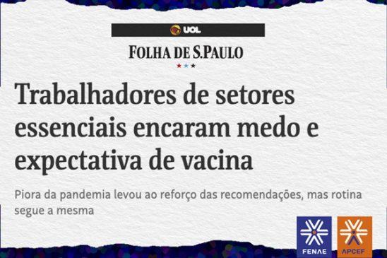 Folha de São Paulo destaca defesa da Fenae pela vacinação prioritária dos empregados da Caixa
