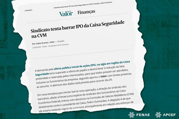 Valor econômico informa denúncias na CVM contra venda das ações da Caixa Seguridade