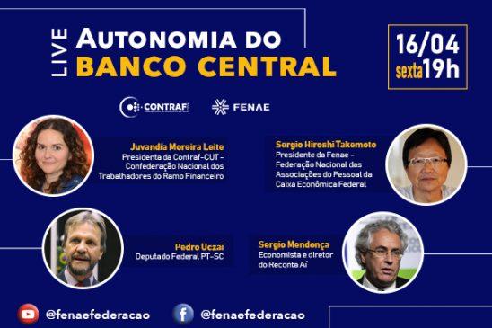 Live nesta sexta (16) debate autonomia do Banco Central