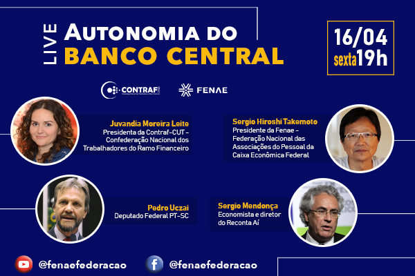 Live nesta sexta (16) debate autonomia do Banco Central
