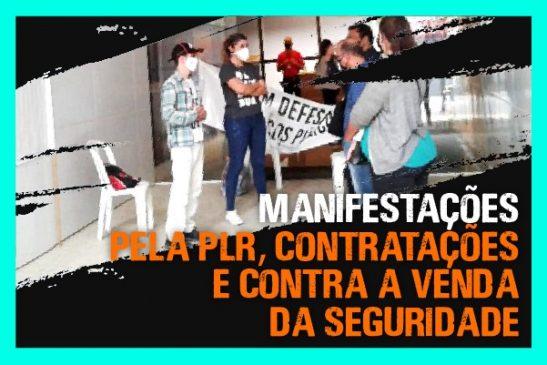 Entidades realizam manifestações pela PLR correta, por contratações e contra a venda da Seguridade