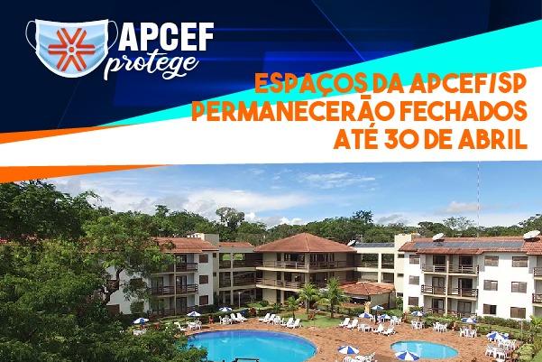 Espaços da Apcef/SP permanecerão fechados até 30 de abril