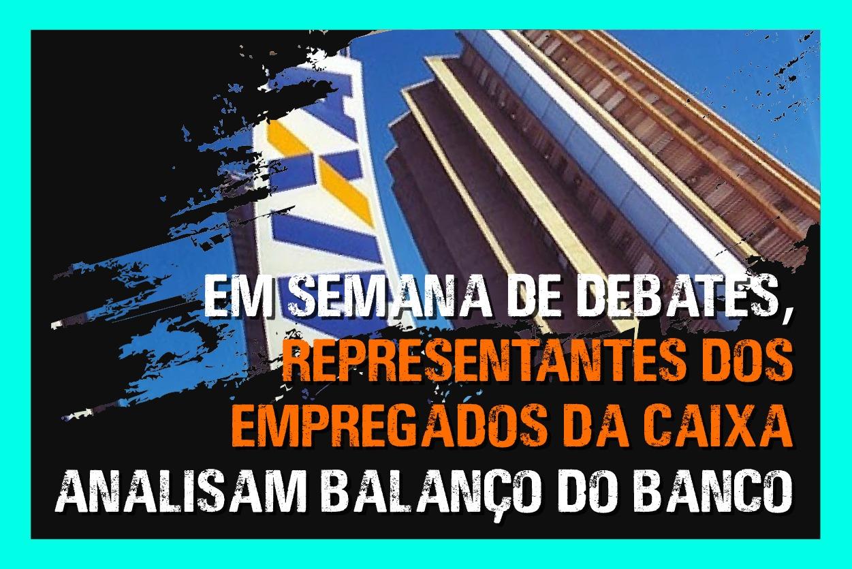 Em semana de debates, representantes dos empregados da Caixa analisam balanço do banco
