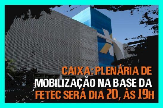 Caixa: plenária de mobilização na base da Fetec será dia 20, às 19h