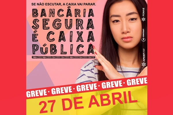 Empregados de bases sindicais de todo o País realizam paralisação em 27 de abril, terça-feira