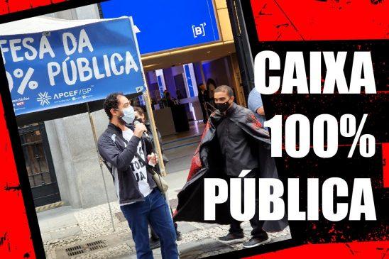 Apcef/SP e Sindicato dos Bancários de São Paulo fazem manifestação contra o IPO da Caixa Seguridade e pelos direitos dos empregados