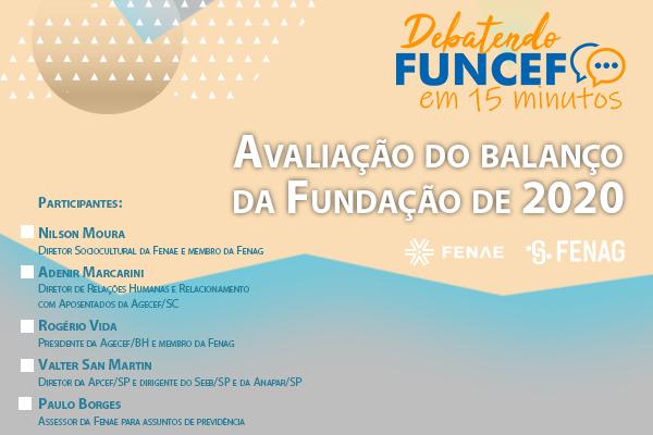"""Edição especial do programa """"Debatendo Funcef em 15 minutos"""" avalia balanço da Fundação de 2020"""