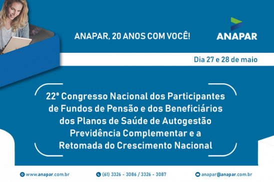 O papel da previdência complementar na retomada do crescimento nacional é tema do 22º Congresso da Anapar