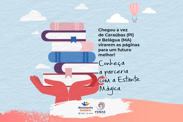 Parceria entre Instituto Fenae Transforma e Estante Mágica articula escolas e fortalece o incentivo à leitura em Caraúbas (PI) e Belágua (MA)