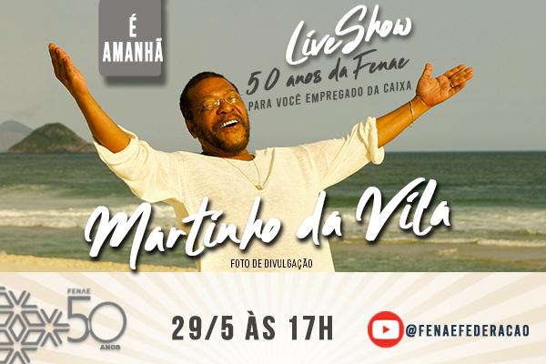 Amanhã! Live com Martinho da Vila para comemorar os 50 anos da Fenae