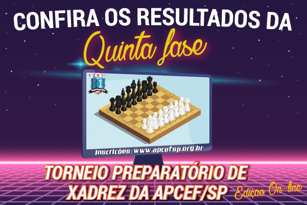 Quinta fase do Torneio de Xadrez foi encerrada em 4 de maio. Confira os resultados