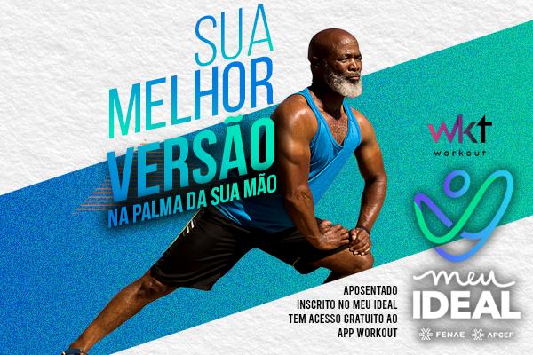Meu Ideal: aposentados, da Caixa, inscritos têm acesso a plano personalizado de atividades físicas no app Workout. Aproveite!