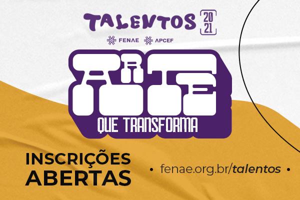 Talentos Fenae/Apcef 2021: inscrições abertas! Preparem as obras