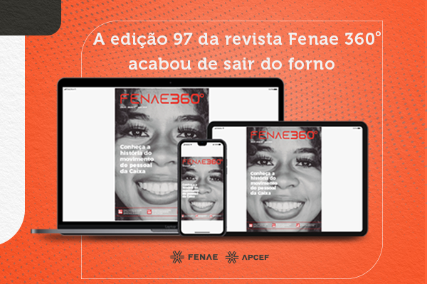 Lançada edição especial da Revista Fenae 360º com os fatos que marcaram os 50 anos da Federação