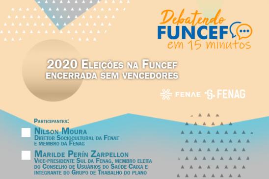 """""""2020 – Eleições na Funcef encerrada sem vencedores"""" é o tema do Debatendo Funcef em 15 minutos"""