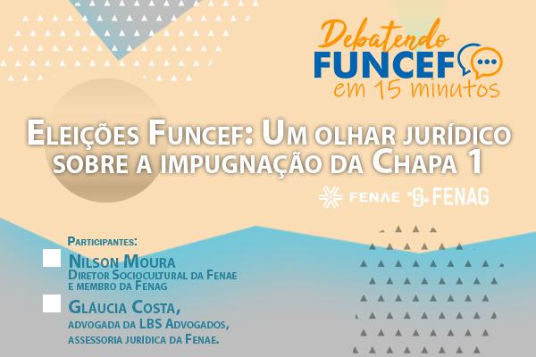 Programa Debatendo Funcef em 15 minutos explica as questões jurídicas que assolam as eleições da Funcef 2020-2021