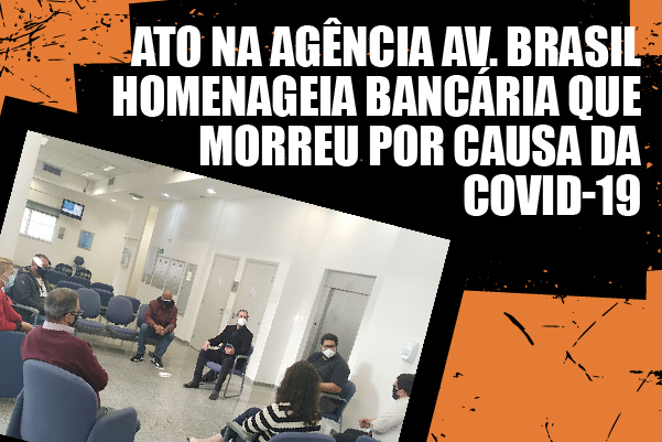 Ato na agência Avenida Brasil homenageia bancária da Caixa que morreu vítima da Covid-19