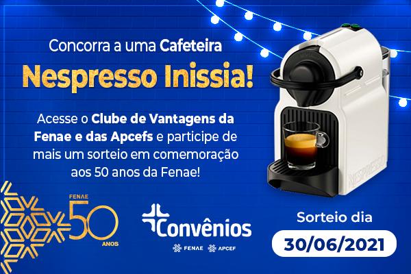 Convênios: no mês de junho, o sorteio é de uma cafeteira Nespresso. Participe!
