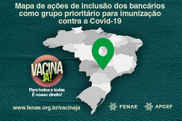 Fenae cria mapa interativo com ações para inclusão dos bancários no grupo prioritário da vacinação