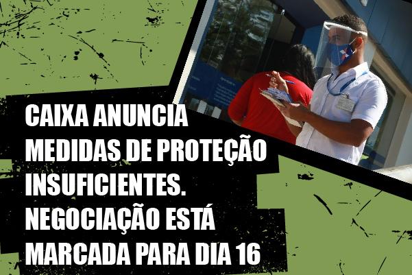 Caixa anuncia medidas de proteção ainda insuficientes. Rodada de negociação está agendada para esta quarta-feira (16)