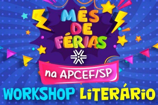 Mês de Férias: dias 21 e 22 tem Workshop Literário para os dependentes dos associados da Apcef/SP