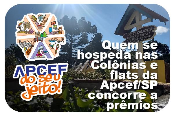 Apcef do seu jeito: quem se hospeda nas Colônias e flats da Apcef/SP concorre a prêmios