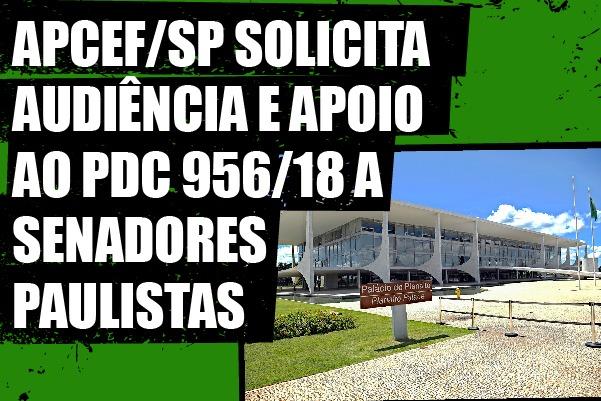 Apcef/SP solicita audiência e apoio ao PDC 956/18 a senadores paulistas