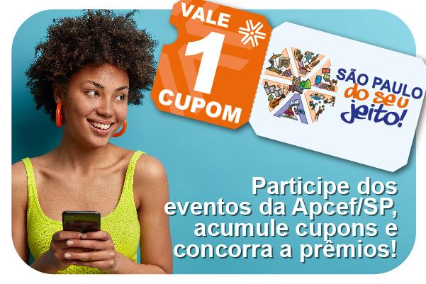 Apcef do seu jeito: participe dos eventos da Apcef/SP, acumule cupons e concorra a prêmios