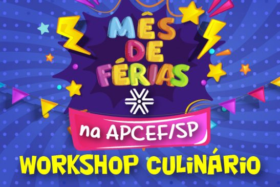 Inscreva seus filhos e netos para aprenderem receitas deliciosas com a Apcef/SP