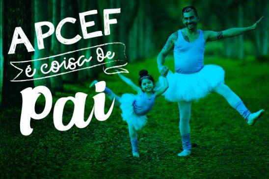 """Campanha """"Apcef é coisa de pai"""" continua durante todo o mês de agosto. Participe!"""