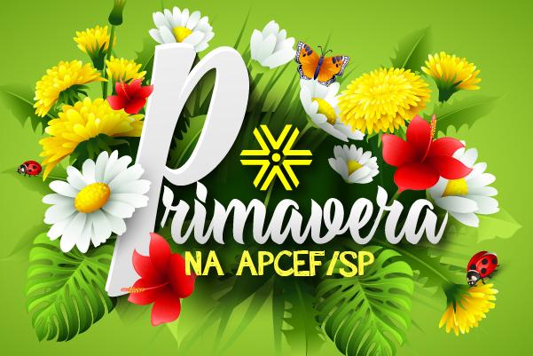 Apcef/SP comemora a chegada da primavera com diversos eventos virtuais. Inscreva-se!