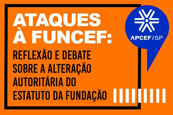 Apcef/SP e Sindicato promovem live sobre ataques da gestão Pedro Guimarães aos empregados da ativa e aposentados na Funcef