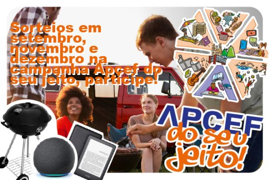 10 Alexas, 10 Kindles, 10 churrasqueiras a bafo e vales-presentes serão sorteados entre os participantes da campanha Apcef do seu jeito