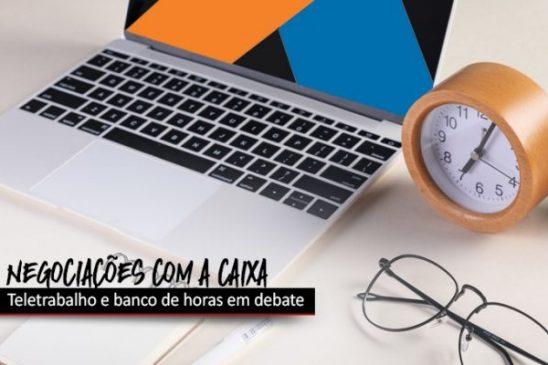 Empregados e Caixa debatem sobre teletrabalho e banco de horas nesta terça (24)
