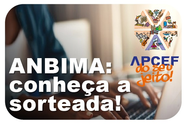 Apcef do seu jeito: conheça a ganhadora da taxa da Anbima