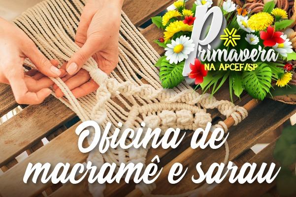 Oficina de macramê e sarau encerram as atividades da semana da primavera na Apcef/SP