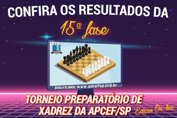 15ª fase do Torneio de Xadrez foi encerrada em 13 de setembro. Confira os resultados