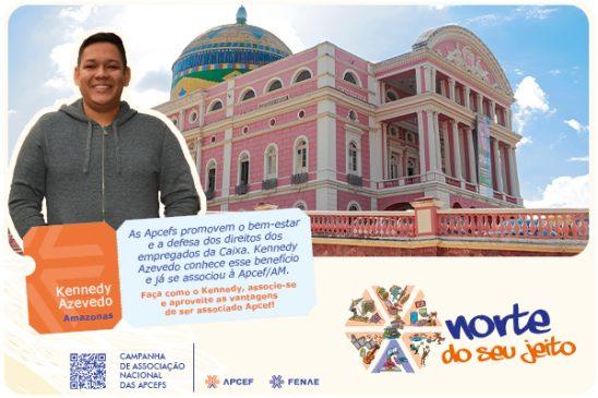 Incentivo ao bem-estar dos empregados da Caixa motivou associação de Kennedy Lima de Azevedo à Apcef/AM