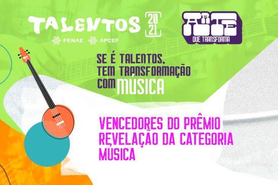 Estreantes na categoria Música levam prêmio Revelação do Talentos 2021