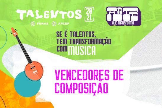 Talentos Fenae/Apcef 2021: confira os compositores com o passaporte carimbado para a etapa nacional